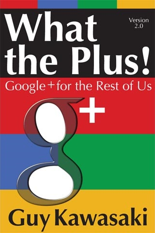 """""""What the Plus!"""" by Guy Kawasaki…and how to get it for free!2 min read"""
