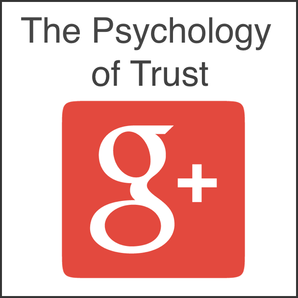 The Psychology of Trust on Google Plus