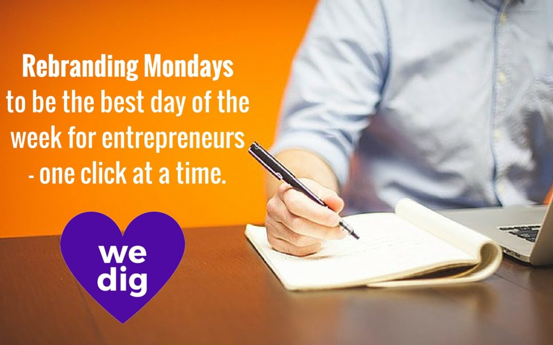 We Dig Mondays – celebrating the best day of the week for business!