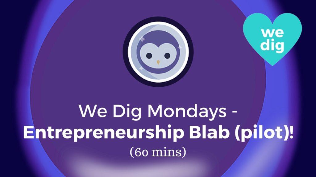 We Dig Mondays Blab