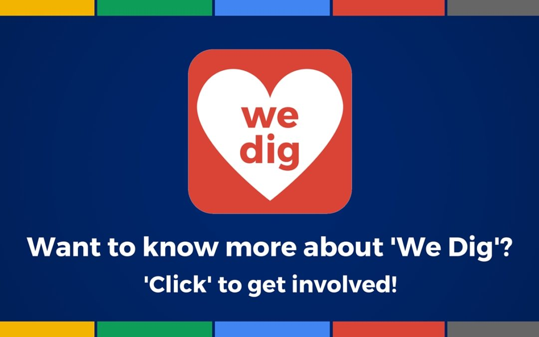 What is 'We Dig' all about? And how you can get involved!