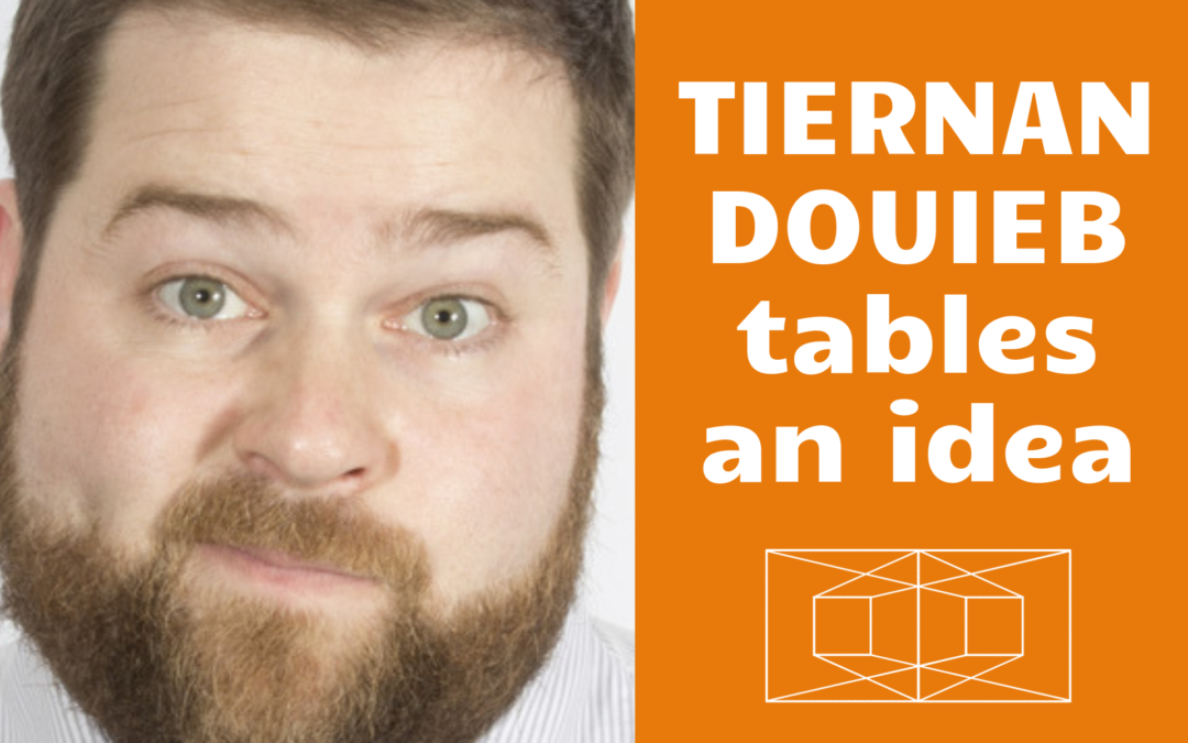 Tiernan Douieb: To table an idea2 min read